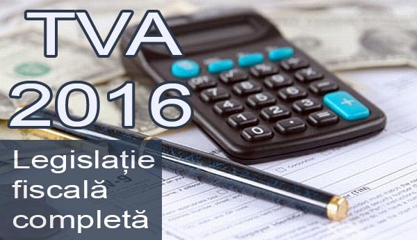 Legislatia completa 2016 privind TVA - Proiecte de ordine ale ANAF in